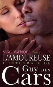 Guy Des Cars - L'amoureuse - Tome 2, Sang d'Afrique.