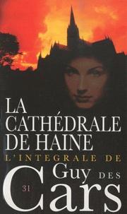 Guy Des Cars - La cathédrale de haine.
