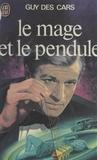 Guy Des Cars - Le mage et le pendule.