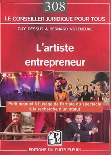 Guy Dessut et Bernard Villeneuve - L'artiste entrepreneur - Petit manuel à l'usage des artistes à la recherche d'un statut.