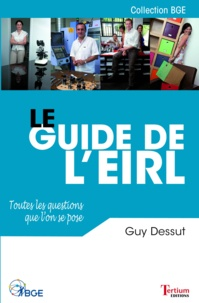 Guy Dessut - Le guide de l'EIRL - Toutes les questions que l'on se pose.