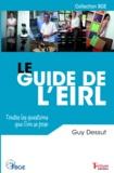 Guy Dessut - Le guide de l'EIRL - Toutes les questions que l'on se pose.