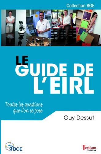 Le guide de l'EIRL. Toutes les questions que l'on se pose