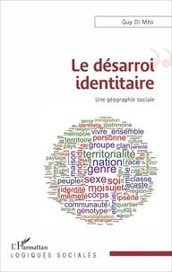 Guy Di Méo - Le désarroi identitaire - Une géographie sociale.