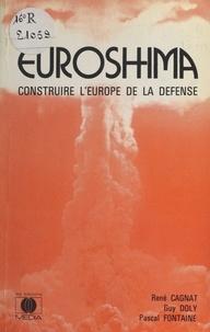 Guy Doly et Pascal Fontaine - Euroshima : construire l'Europe de la défense.