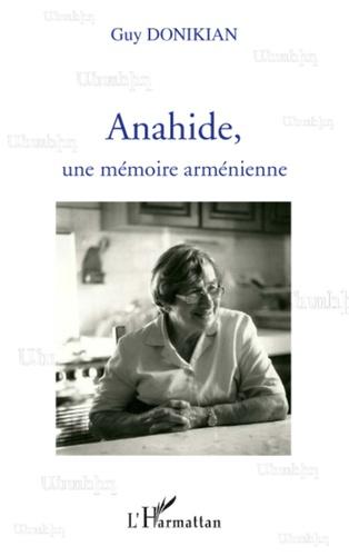 Guy Donikian - Anahide, une mémoire arménienne.