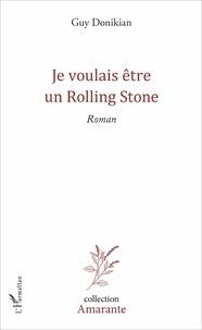 Guy Donikian - Je voulais être un Rolling Stone.