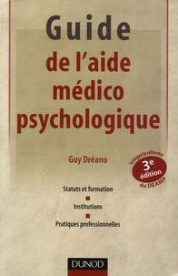 Guy Dréano - Guide de l'aide médico-psychologique - Statut et formation, institutions, pratiques professionnelles.