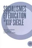 Guy Dreux et Gilles Candar - Socialismes et éducation au XIXe siècle.