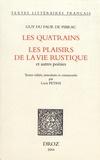 Guy Du Faur de Pibrac - Les quatrains ; Les plaisirs de la vie rustique et autre poésies.