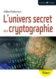 Guy Dubertret - L'univers secret de la cryptographie.