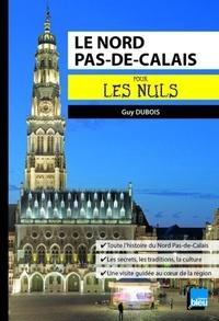 Guy Dubois - Le Nord Pas-de-Calais pour les nuls.