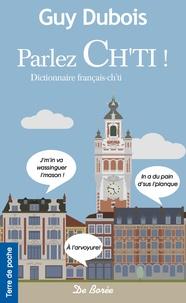Guy Dubois - Parlez ch'ti ! - Dictionnaire français-chti.