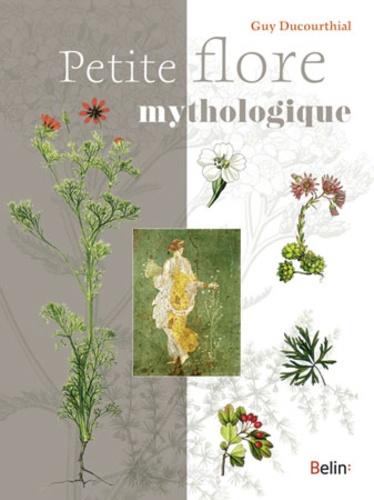 Petite flore mythologique - Guy Ducourthial