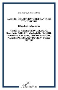 Guy Ducrey - Cahiers de littérature française - Tome VII-VIII : Décadent méconnus.