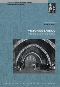 Guy Ducrey - Victorien Sardou, un siècle plus tard.