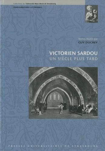 Victorien Sardou, un siècle plus tard