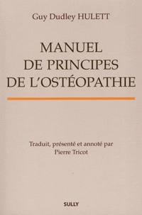Guy Dudley Hulett - Manuel de principes de l'ostéopathie.