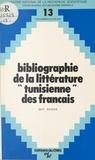 Guy Dugas - Bibliographie de la littérature tunisienne des Français : 1881-1980.