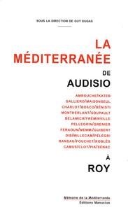 Guy Dugas et Morgan Corriou - La Méditerranée de Audisio à Roy.