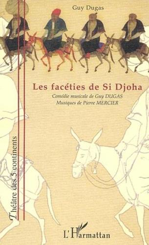 Guy Dugas - Les faceties de si djoha.