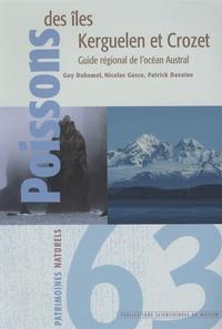 Guy Duhamel et Nicolas Gasco - Poissons des îles Kerguelen et Crozet - Guide régional de l'océan Austral.