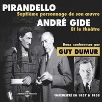 Guy Dumur - André Gide et le théâtre. Pirandello, septième personnage de son œuvre - Deux conférences enregistrées en 1957 et 1958.