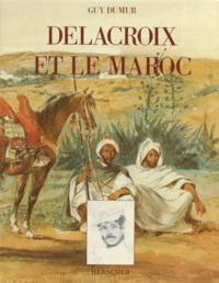 Guy Dumur - Delacroix et le Maroc.