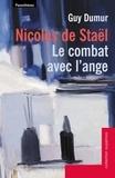 Guy Dumur - Nicolas de Staël, le combat avec l'ange - Suivi des lettres de Nicolas de Staël à Guy Dumur.