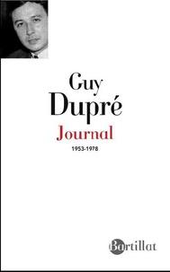 Guy Dupré - L'âme charnelle - Journal 1953-1978.