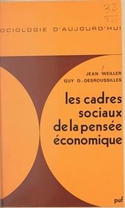 Guy Dupuigrenet-Desroussilles et Jean Weiller - Les cadres sociaux de la pensée économique.