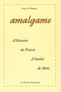 Guy Dupuis - Amalgame d'histoires, de poésies, d'amitié et de mots.