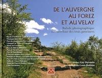 Guy Durantin et Jean-Louis Boithias - De l'Auvergne au Forez et au Velay - Balade photographique au carrefour des trois provinces.
