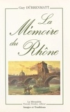 Guy Dürrenmatt - La mémoire du Rhône.