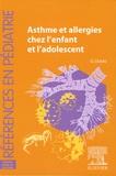 Guy Dutau et Guillaume Aubertin - Asthme et allergies chez l'enfant et l'adolescent.