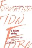 Guy Dutau et Alain Didier - L'asthme sévère.