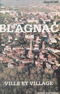 Guy Eché - Blagnac : ville et village.