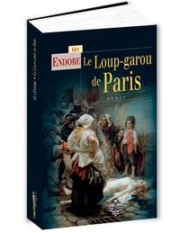 Guy Endore - Le loup-garou de Paris.