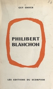 Guy Enoch - Philibert Blanchon.