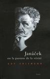 Guy Erismann - Janacek ou la passion de la vérité.