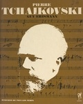 Guy Erismann et Andrée Arthaud - Piotr Illitch Tchaïkovski - L'homme et son œuvre.