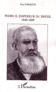 Guy Fargette - Pédro II : empereur du Brésil 1840-1889.