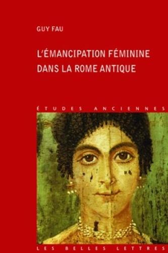 Guy Fau - L'émancipation féminine dans la Rome antique.