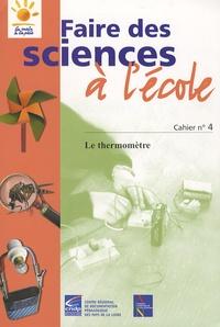 Guy Faucon - Faire des sciences à l'école - Cahier n°4, Le thermomètre.