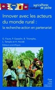 Guy Faure et Pierre Gasselin - Innover avec les acteurs du monde rural - La recherche-action en partenariat.