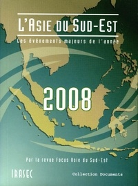 Guy Faure et Arnaud Leveau - L'Asie du Sud-Est 2008: les évènements majeurs de l'année.