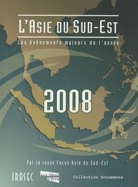 Guy Faure et Arnaud Leveau - L'Asie du Sud-Est 2008 - Les événements majeurs de l'année.