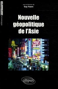 Guy Faure - Nouvelle géopolitique de l'Asie.