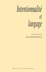 Guy-Félix Duportail et  Collectif - Intentionnalité et langage - [colloque, Rennes, 24-25 avril 1998.