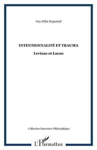 Guy-Félix Duportail - Intentionnalité et trauma - Levinas et Lacan.